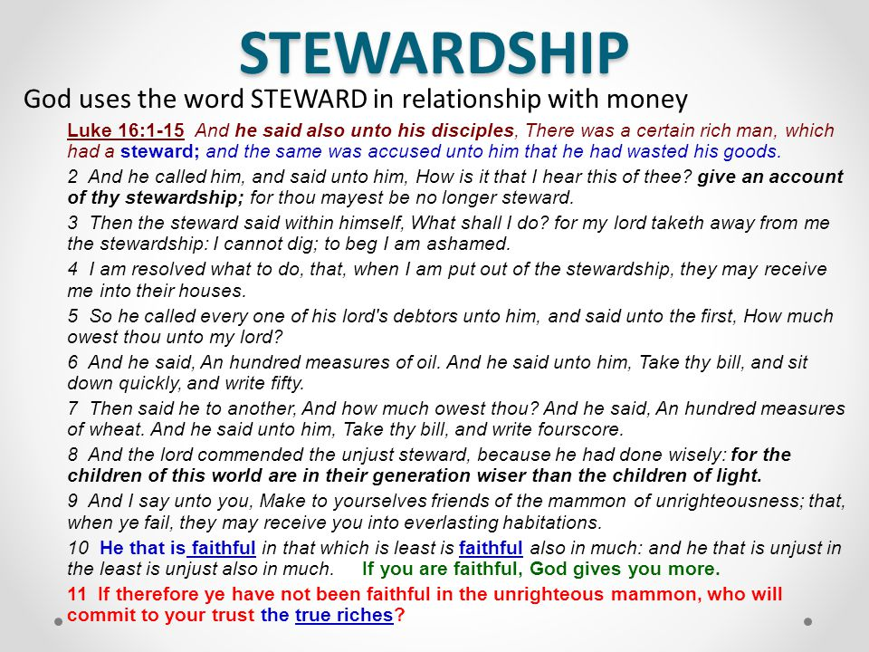 STEWARDSHIP God uses the word STEWARD in relationship with money