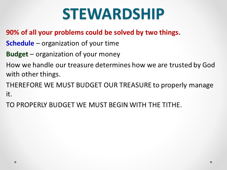 STEWARDSHIP 90% of all your problems could be solved by two things.