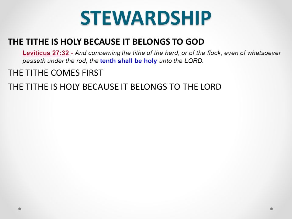 STEWARDSHIP THE TITHE IS HOLY BECAUSE IT BELONGS TO GOD