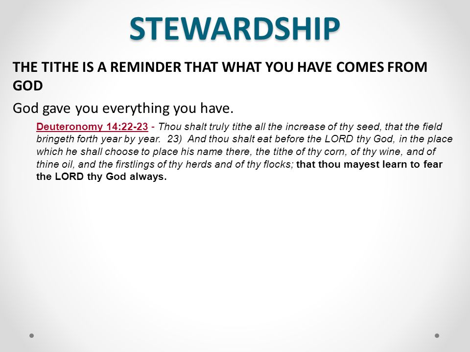 STEWARDSHIP THE TITHE IS A REMINDER THAT WHAT YOU HAVE COMES FROM GOD