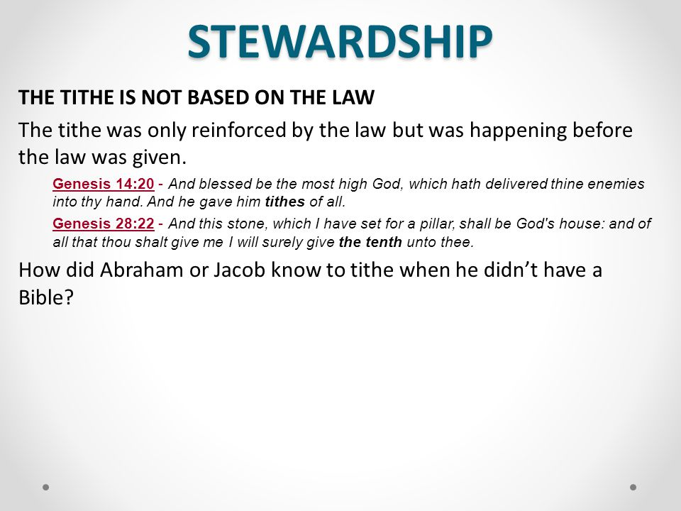 STEWARDSHIP THE TITHE IS NOT BASED ON THE LAW