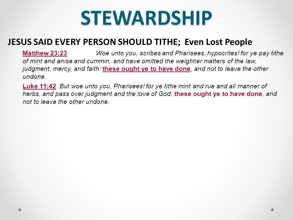 STEWARDSHIP JESUS SAID EVERY PERSON SHOULD TITHE; Even Lost People