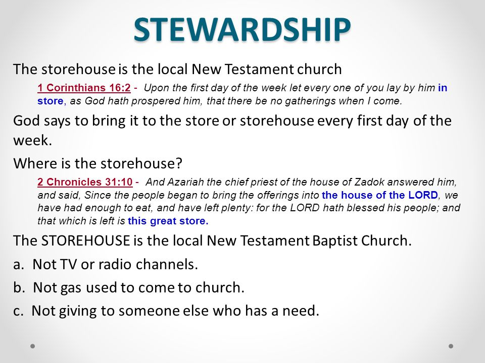 STEWARDSHIP The storehouse is the local New Testament church