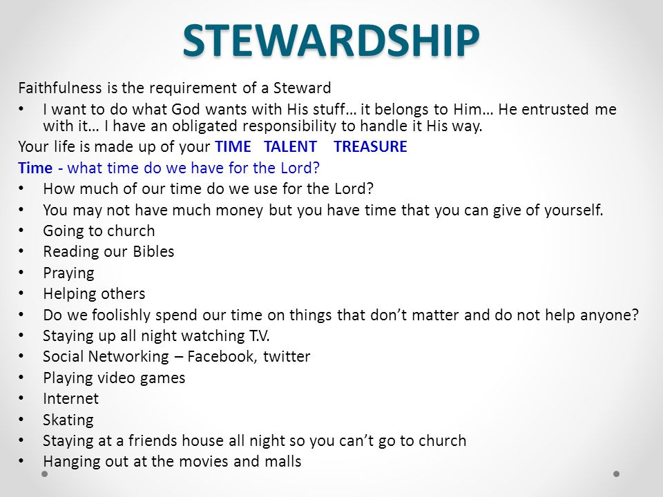STEWARDSHIP Faithfulness is the requirement of a Steward