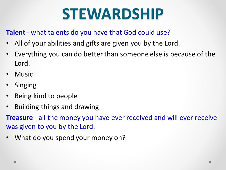 STEWARDSHIP Talent - what talents do you have that God could use