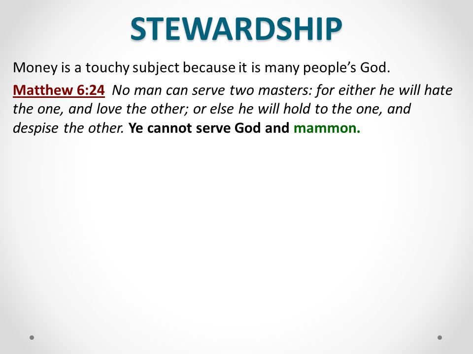 STEWARDSHIP Money is a touchy subject because it is many people's God.