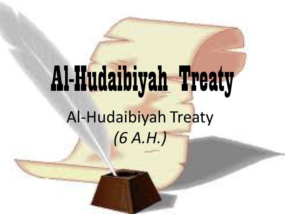 Al-Hudaibiyah Treaty (6 A.H.)