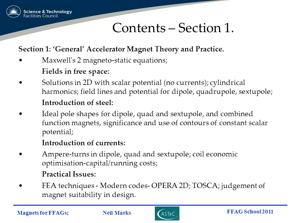Contents – Section 1. Section 1: 'General' Accelerator Magnet Theory and Practice. Maxwell s 2 magneto-static equations;