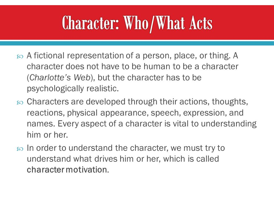 Character: Who/What Acts