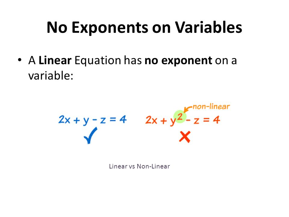 No Exponents on Variables