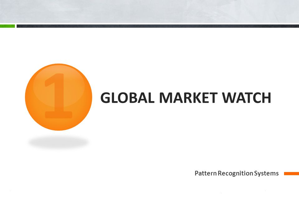1 GLOBAL MARKET WATCH Pattern Recognition Systems