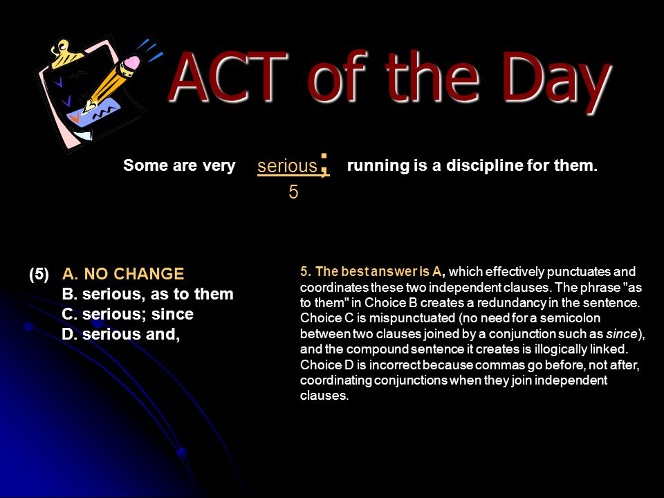 ACT of the Day serious; 5. Some are very running is a discipline for them.