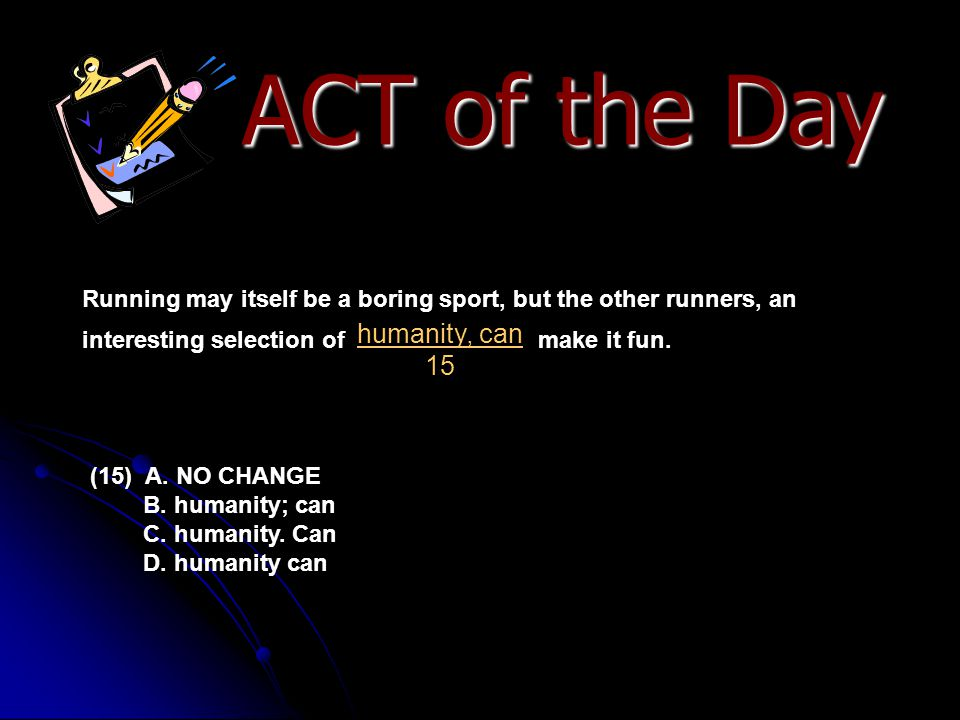 ACT of the Day humanity, can 15