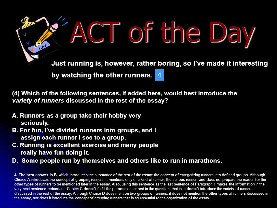 ACT of the Day Just running is, however, rather boring, so I ve made it interesting by watching the other runners.