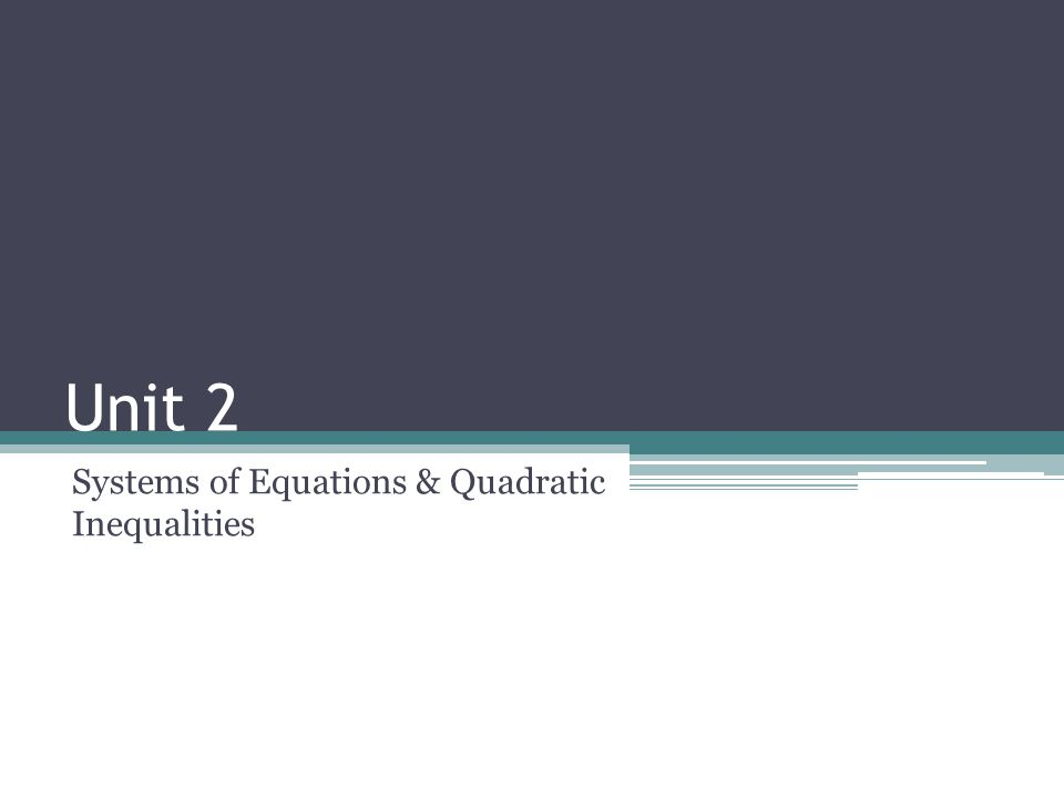 Systems of Equations & Quadratic Inequalities