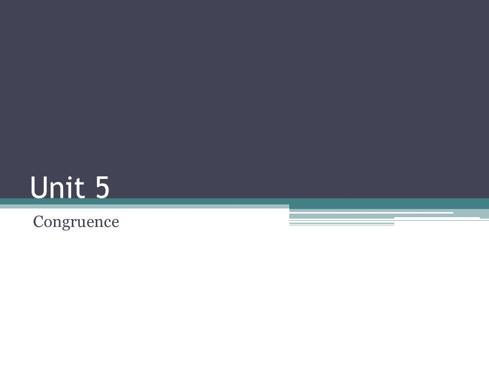 Unit 5 Congruence