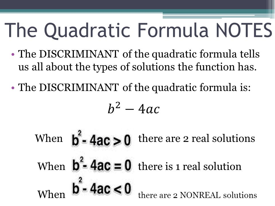 The Quadratic Formula NOTES