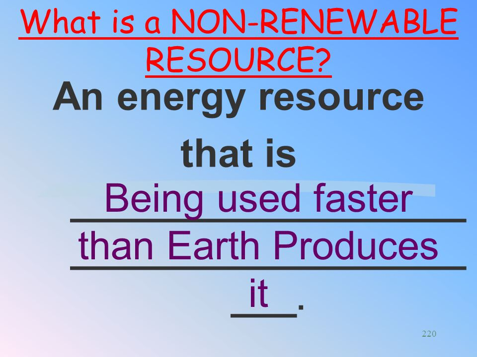 An energy resource that is _______________________________________.