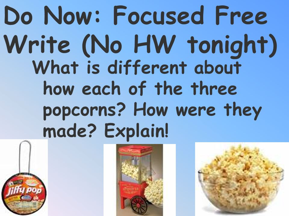 Do Now: Focused Free Write (No HW tonight)
