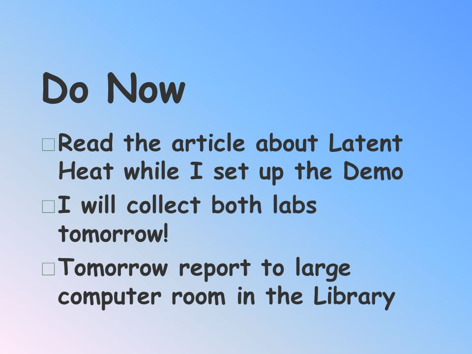Do Now Read the article about Latent Heat while I set up the Demo