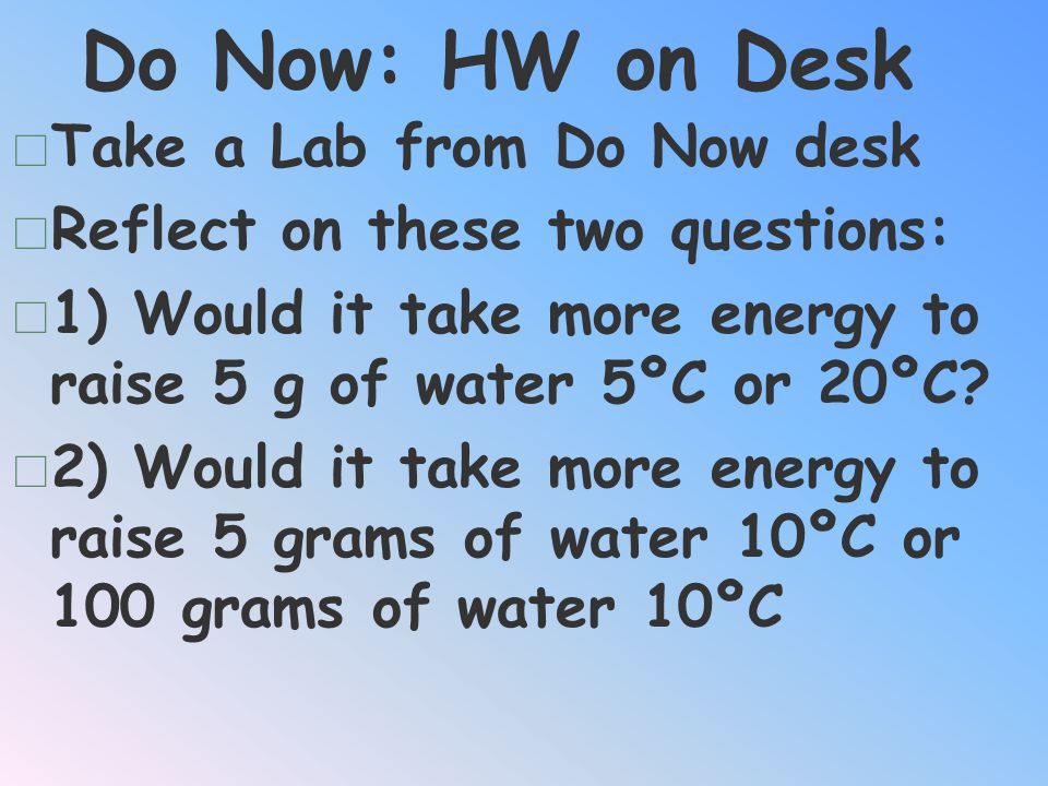 Do Now: HW on Desk Take a Lab from Do Now desk
