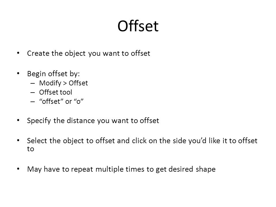 Offset Create the object you want to offset Begin offset by: