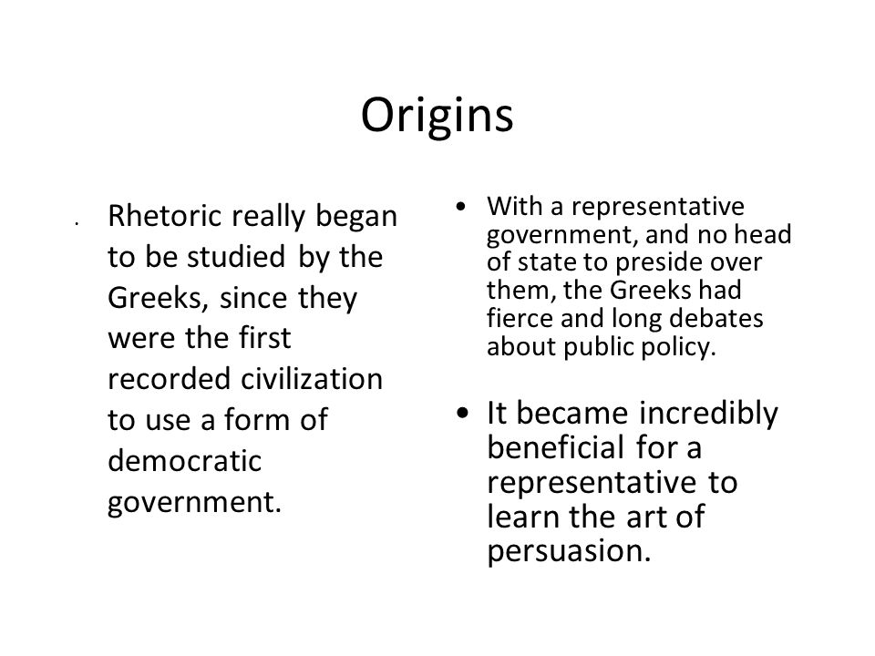 Origins One of the earliest known primary sources over the fundamentals of rhetoric in the western world comes from Greece.