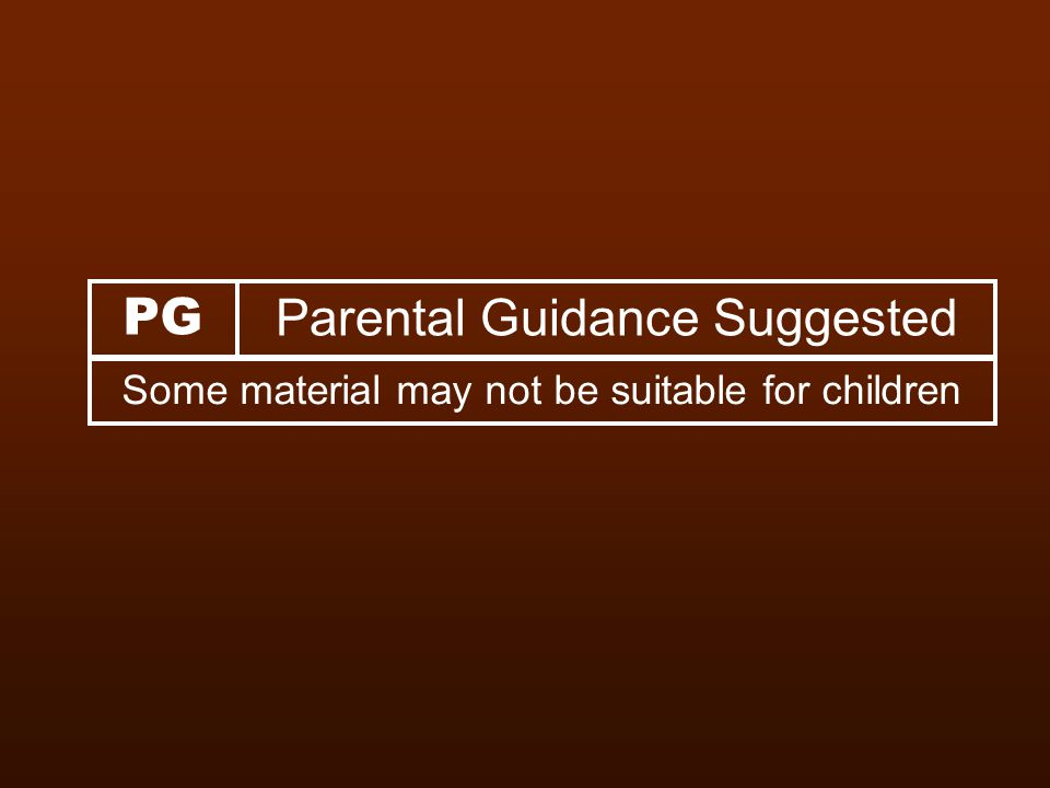 Parental Guidance Suggested