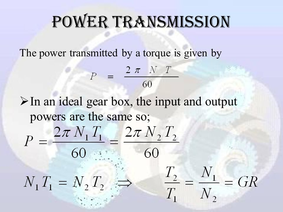 Power Transmission The power transmitted by a torque is given by.