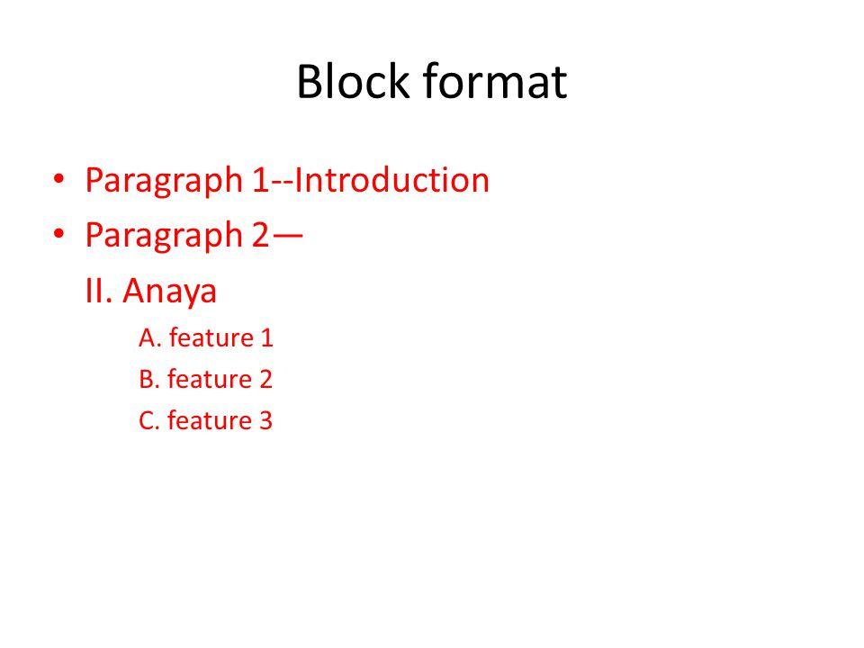 Block format Paragraph 1--Introduction Paragraph 2— II. Anaya