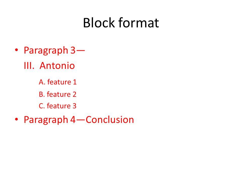 Block format Paragraph 3— III. Antonio A. feature 1