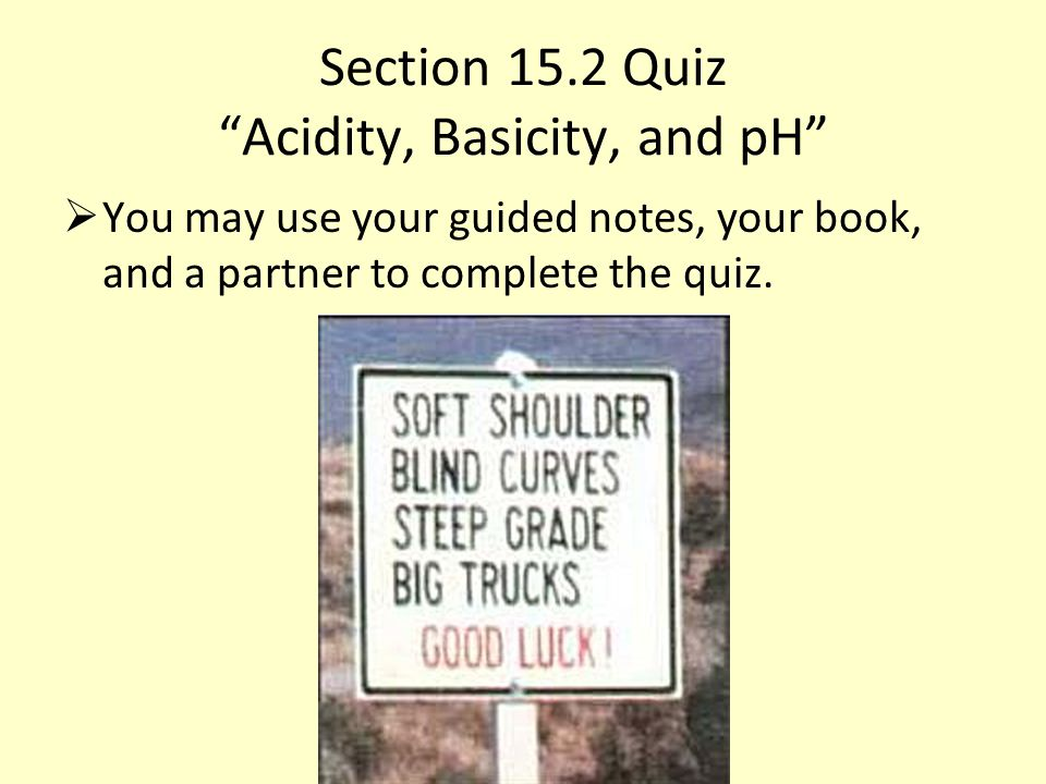 Section 15.2 Quiz Acidity, Basicity, and pH