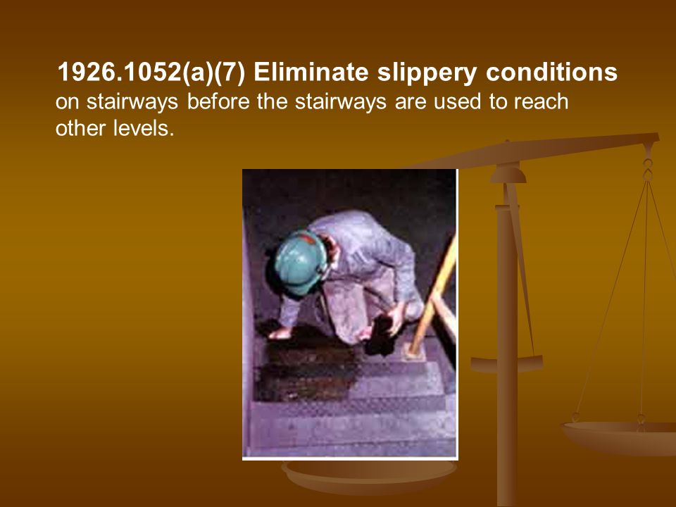 (a)(7) Eliminate slippery conditions