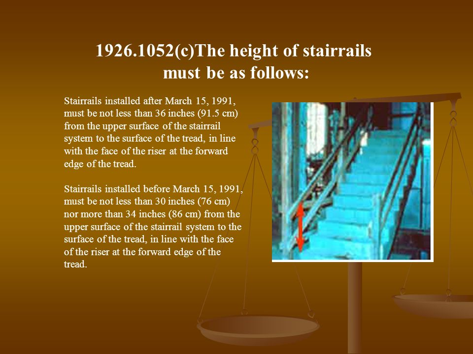 1926.1052(c)The height of stairrails