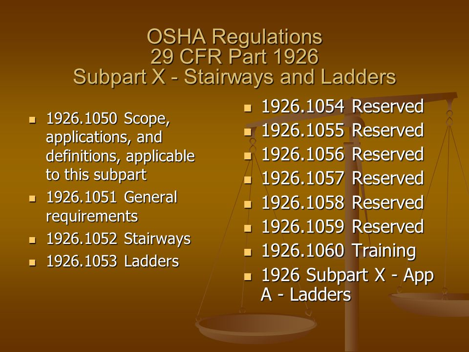 OSHA Regulations 29 CFR Part 1926 Subpart X - Stairways and Ladders