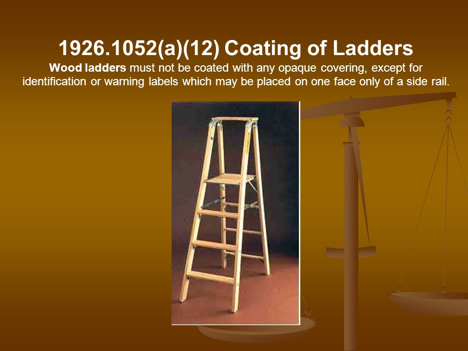 1926.1052(a)(12) Coating of Ladders