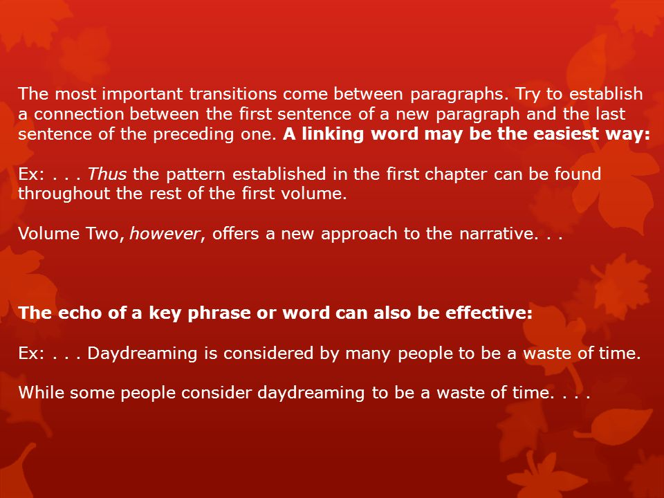 The most important transitions come between paragraphs