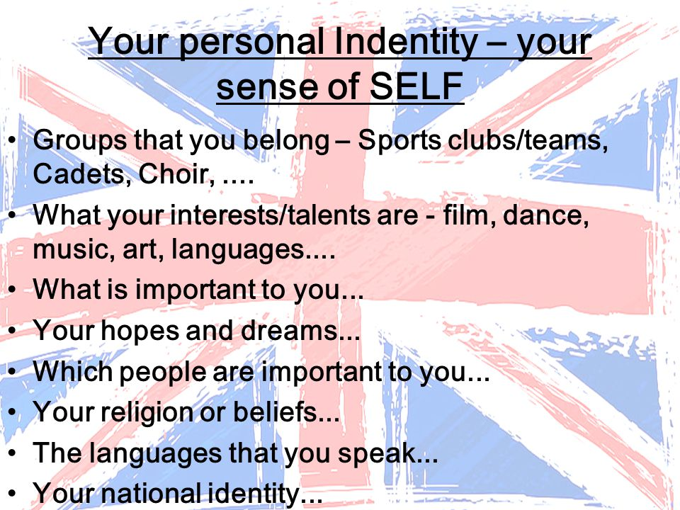 Your personal Indentity – your sense of SELF
