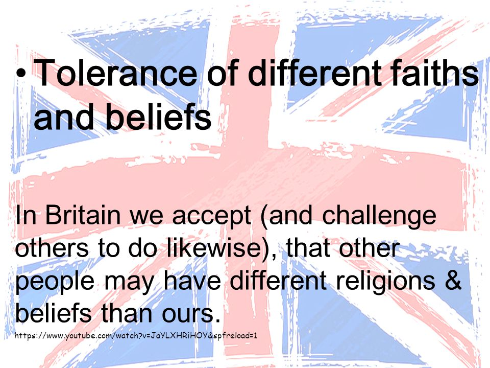 Tolerance of different faiths and beliefs