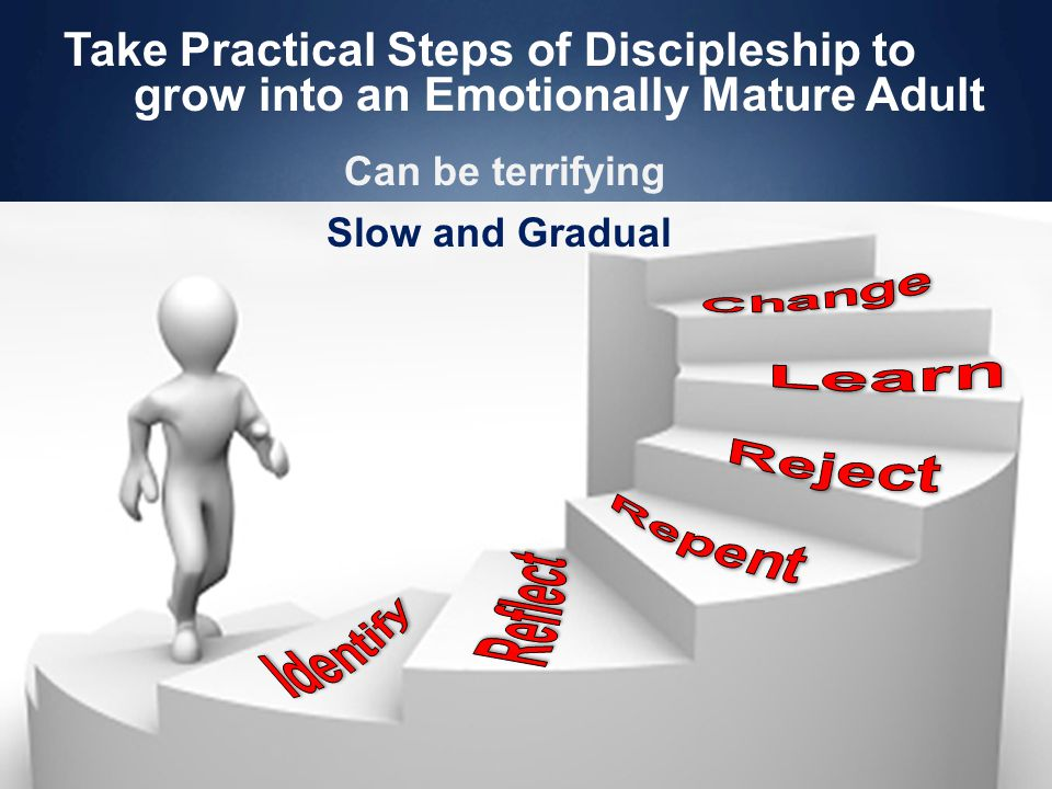 Take Practical Steps of Discipleship to grow into an Emotionally Mature Adult