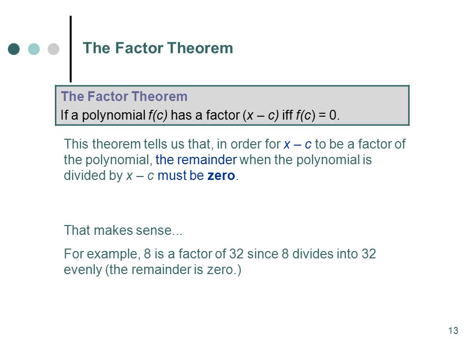 The Factor Theorem The Factor Theorem