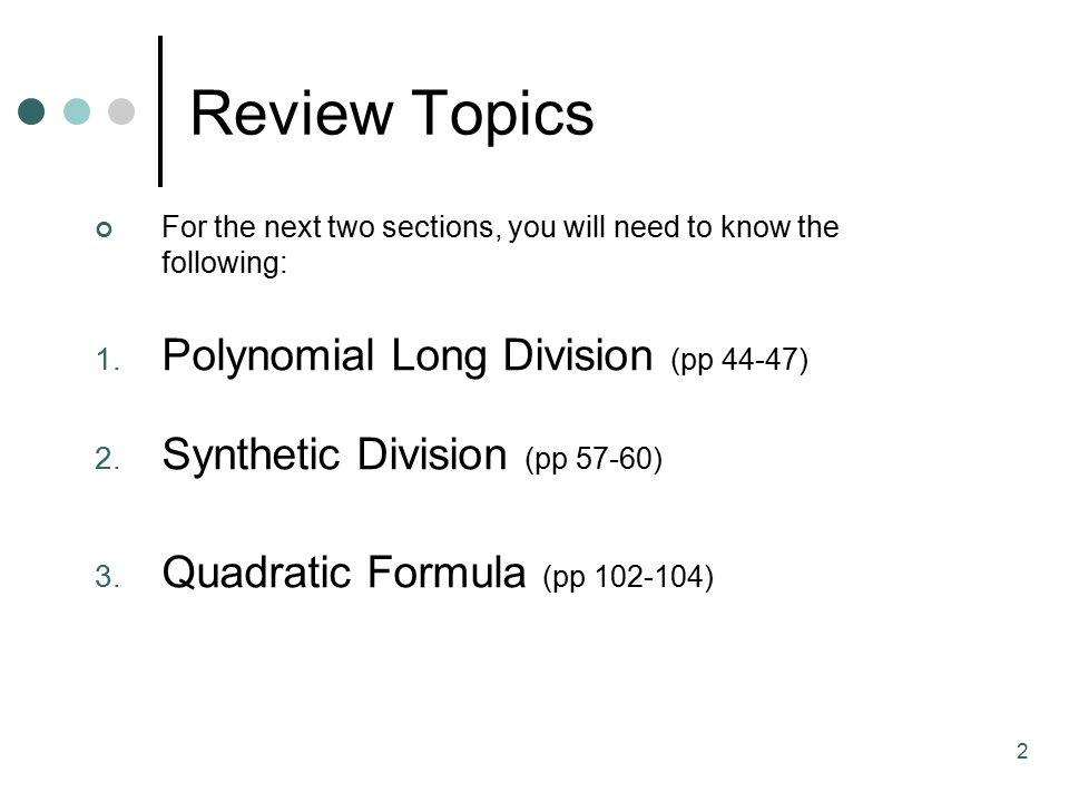 Review Topics Polynomial Long Division (pp 44-47)