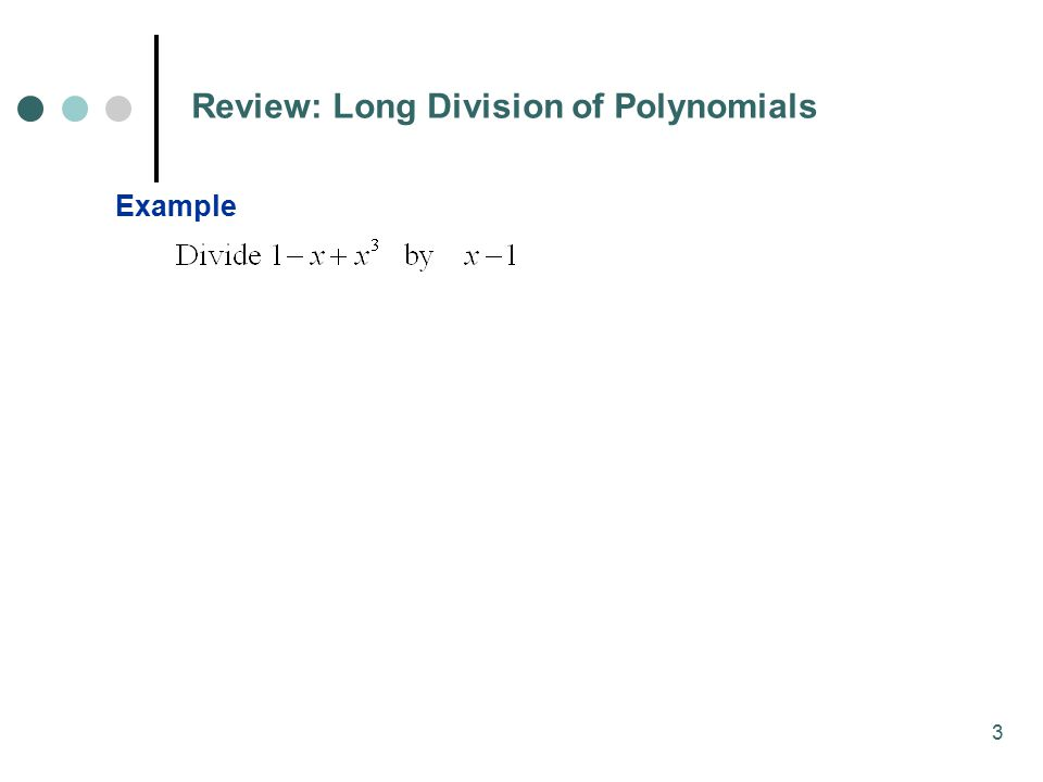 Review: Long Division of Polynomials