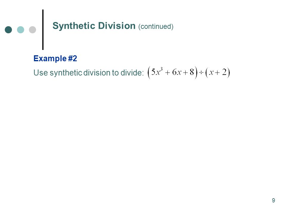 Synthetic Division (continued)