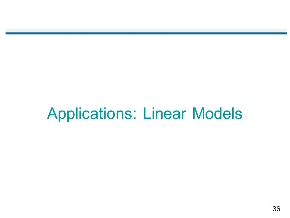 Applications: Linear Models