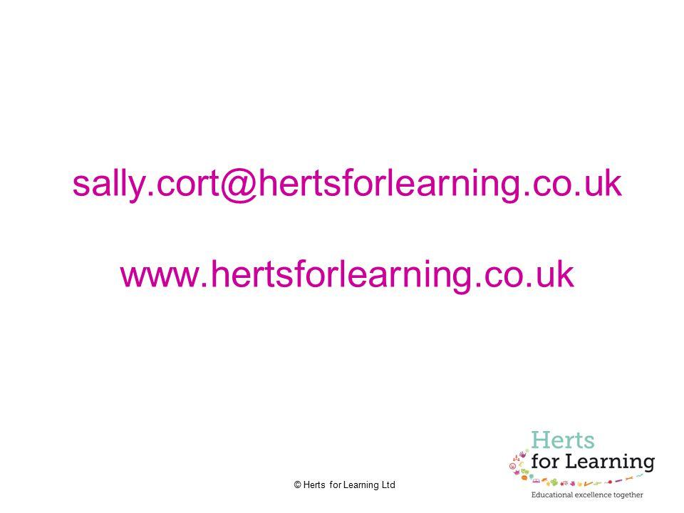 sally.cort@hertsforlearning.co.uk www.hertsforlearning.co.uk