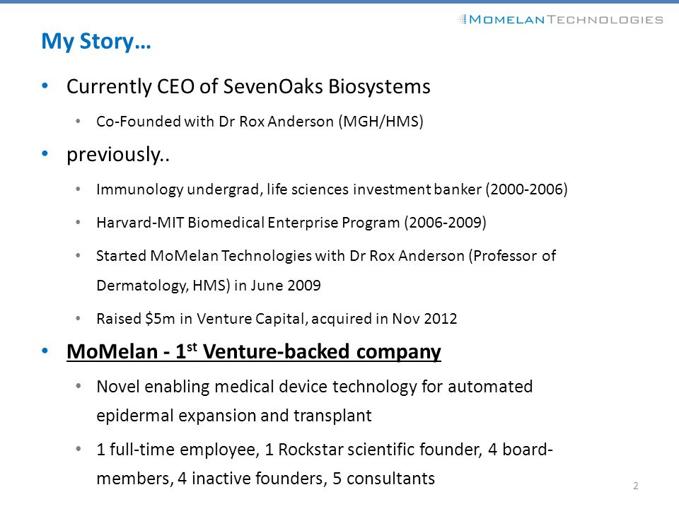 My Story… Currently CEO of SevenOaks Biosystems previously..