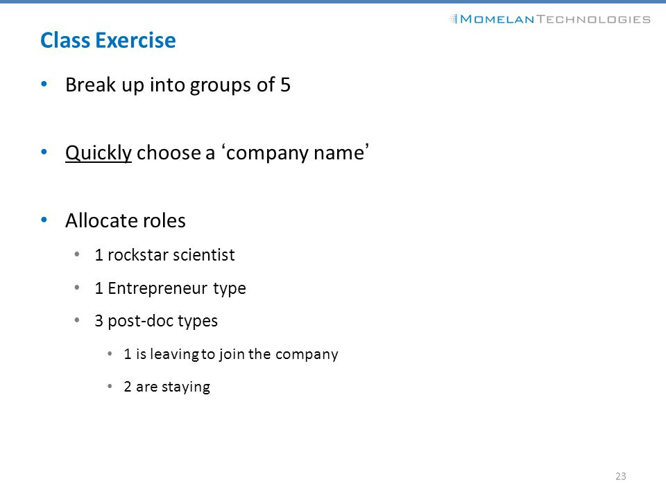 Class Exercise Break up into groups of 5