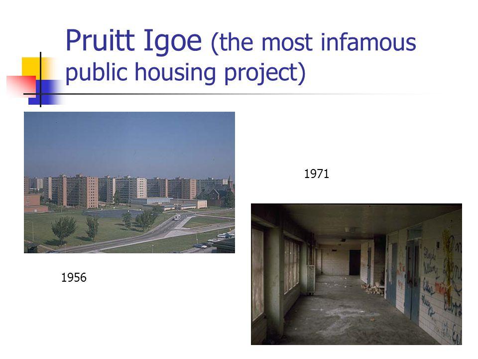 Pruitt Igoe (the most infamous public housing project)