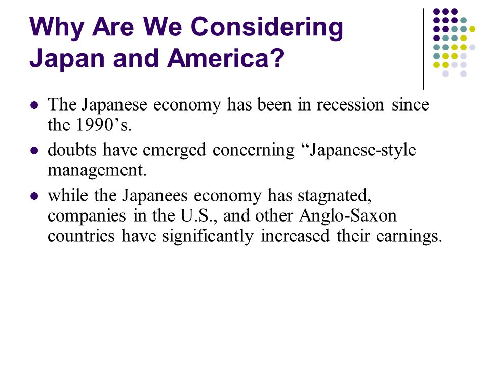 Why Are We Considering Japan and America